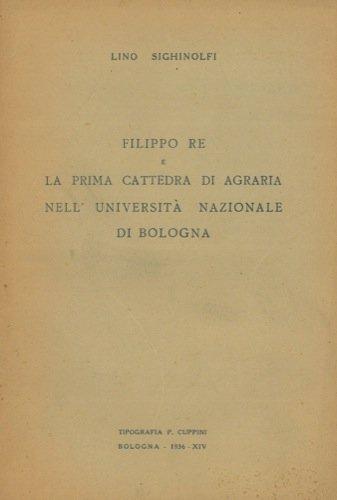 Filippo Re e la prima cattedra di agraria nell'Universita' Nazionale di Bologna.