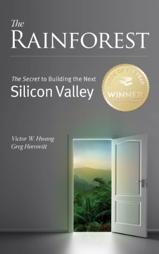 The Rainforest: The Secret to Building the Next Silicon