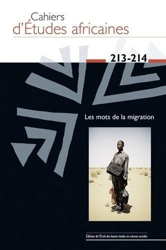 Cahiers d'études africaines, N° 213-214/2014 : Les mots de la migration par Jean-Loup Amselle