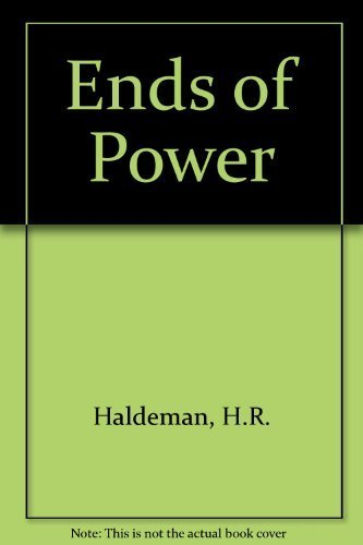 The ends of Power by H.R. HALDEMAN (1979-05-03)
