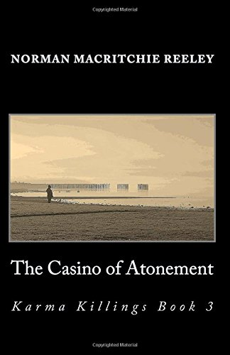 The Casino of Atonement: Karma Killings Book 3: Volume 3 (The Karma Killings)