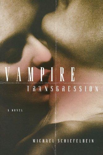 Vampire Transgression by Michael Schiefelbein (2007-09-04)