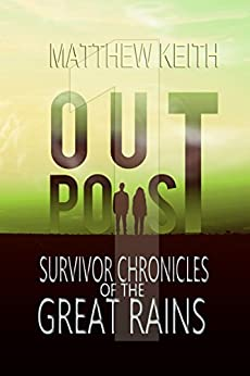 Outpost: A Dystopian Novel set in a Post-Apocaplyptic World (English Edition) di [Keith, Matthew]
