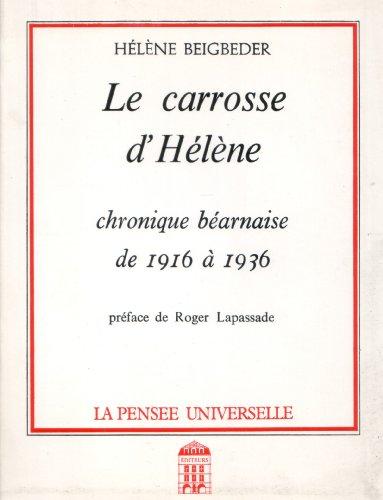 Le Carrosse d'Hélène : Chronique béarnaise de 1916 à 1936