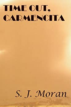 Time Out, Carmencita (The Adventures of Carmencita Book 1) by [Moran, S. J.]
