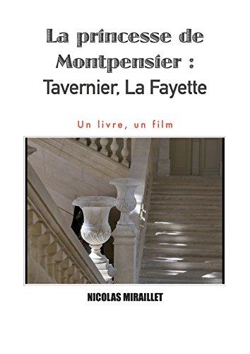 La Princesse de Montpensier : Tavernier, La Fayette: Un livre, un film par Nicolas Miraillet