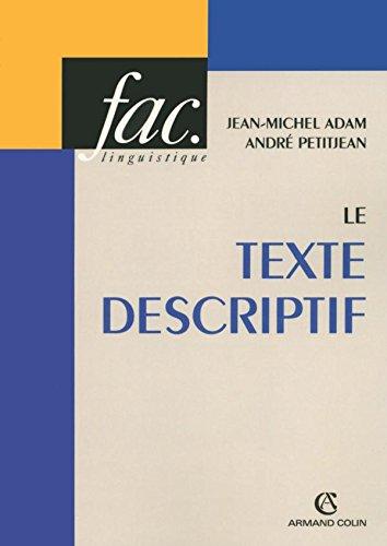 Le texte descriptif - Poétique historique et linguistique textuelle