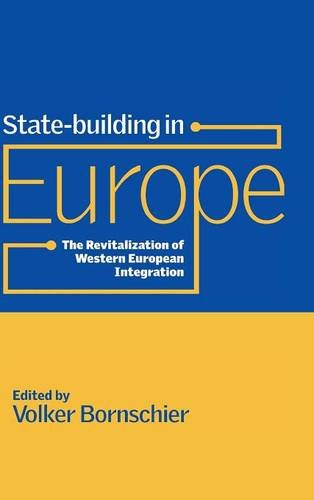 State-building in Europe Hardback: The Revitalization of Western European Integration