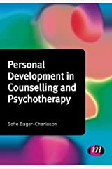 Personal Development in Counselling and Psychotherapy (Counselling and Psychotherapy Practice Series: Written by Sofie Bager-Charleson, 2012 Edition, Publisher: Learning Matters [Paperback] Paperback