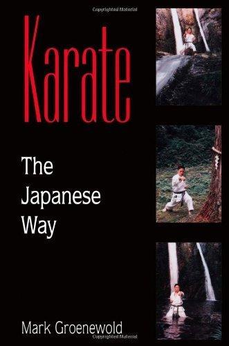 Karate the Japanese Way by Groenewold, Mark Adrian (2006) Paperback