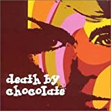 Death By Chocolate by Death By Chocolate (2001-01-23)