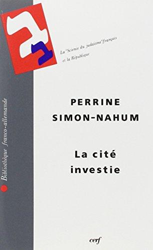 La cité investie: La science du judaïsme français et la République (Bibliothèque franco-allemande) par Perrine Simon-Nahum