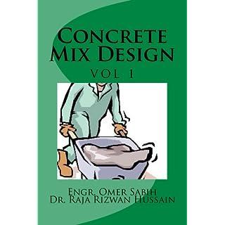 Concrete Mix Design (Mix Design Methods Book 1)