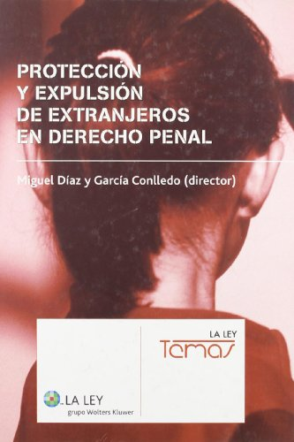 Protección y expulsión de extranjeros en derecho penal (La Ley, temas) por Leticia Jericó Ojer