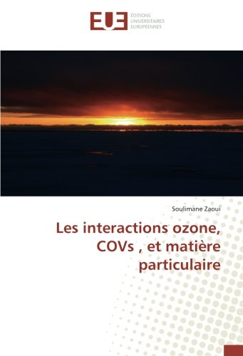 Les interactions ozone, COVs, et matière particulaire