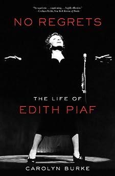 No Regrets: The Life of Edith Piaf par [Burke, Carolyn]