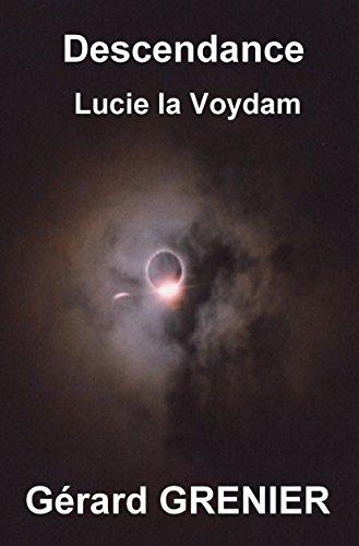 Couverture du livre Descendance: Lucie la Voydam