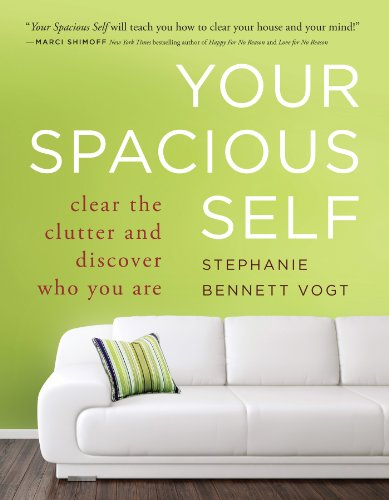 Your Spacious Self: Clear the Clutter and Discover Who You Are