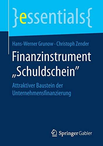 """Finanzinstrument """"Schuldschein"""": Attraktiver Baustein der Unternehmensfinanzierung (essentials)"""
