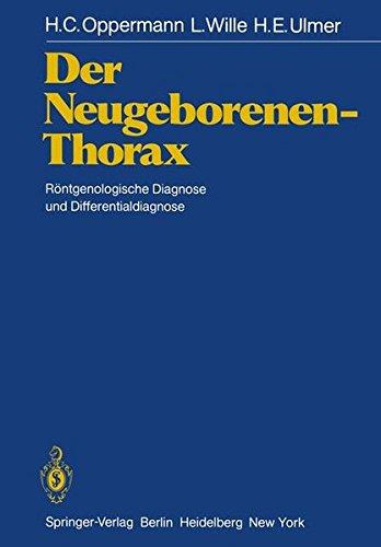 Der Neugeborenen-Thorax: Röntgenologische Diagnose und Differentialdiagnose