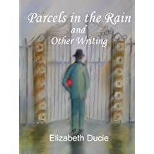 Parcels In The Rain and Other Writing