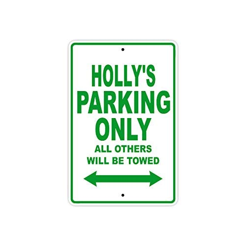 Co5675do Metal Sign 8x12 Inches Holly's Parking Only All Others Will Be Towed Name Gift Novelty Prompt Slogan Sign - 12 Holly