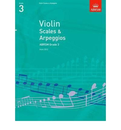 [(Violin Scales & Arpeggios, ABRSM Grade 3: From 2012)] [ By (author) ABRSM ] [July, 2011]