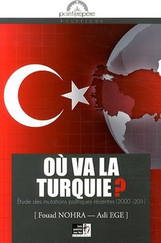 Où va la Turquie : Perspective d'une société politique en mutation par Fouad NOHRA