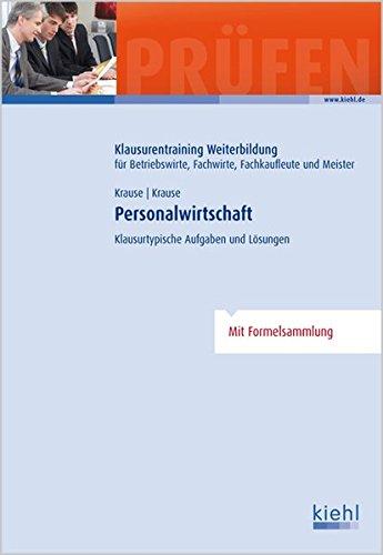 Personalwirtschaft: Klausurtypische Aufgaben und Lösungen.