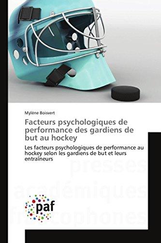 Facteurs psychologiques de performance des gardiens de but au hockey PDF Books
