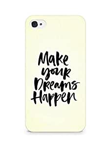 AMEZ make your dreams happen Back Cover For Apple iPhone 4