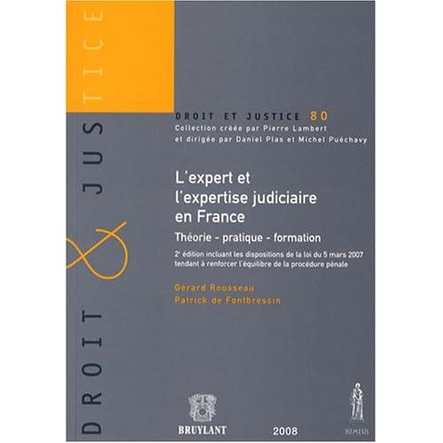 L'expert et l'expertise judiciaire en France : Théorie, pratique, formation