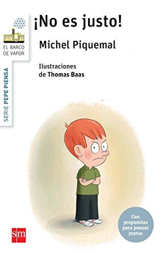 Pepe piensa... ¡no es justo! (Barco de Vapor Blanca) por Michel Piquemal