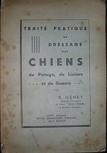 Traité pratique de dressage des chiens de pistage, de liaison et de guerre.