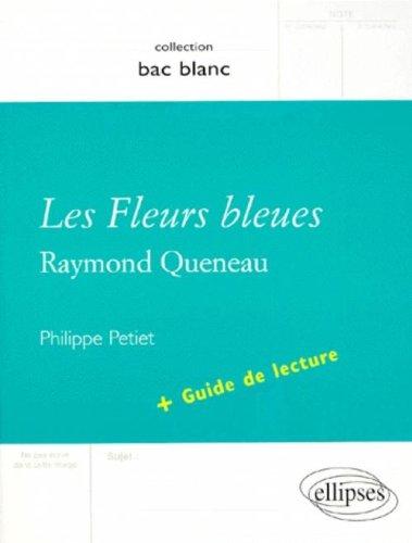 Queneau, Les Fleurs bleues + guide de lecture