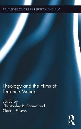 Theology and the Films of Terrence Malick (Routledge Studies in Religion and Film, Band 8)