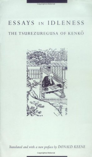 Essays in Idleness: The Tsurezuregusa of Kenko (Translations from the Asian Classics)