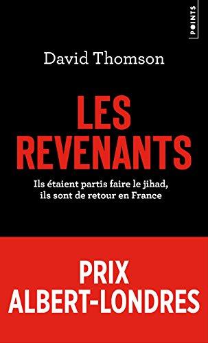 Les revenants - Ils étaient partis faire le jihad,ils sont de retour en France par David Thomson