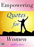 Quotes and Sayings : 700+ Empowering Quotes for Women (A 3 Book Boxset for Your eReader)
