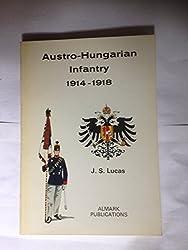 Austro-Hungarian Infantry, 1914-1918.