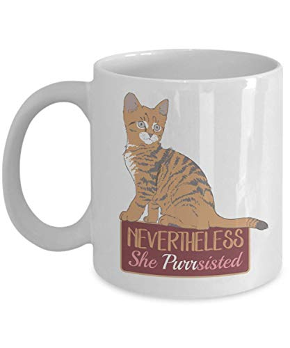 Nevertheless She Purrsisted With A Cute Kitty Funny Feminism Pun Coffee & Tea Gift Mug, Ornament, Accessories, Pen Organizer, Office Desk Décor, And Kitchen Stuff For Feminist Cat Lover Women & Girls