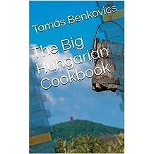 The Big Hungarian Cookbook (English Edition)
