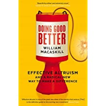 Doing Good Better: Effective Altruism and a Radical New Way to Make a Difference