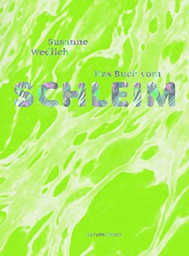 Das Buch vom Schleim (Naturkunden)