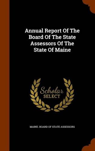 Annual Report Of The Board Of The State Assessors Of The State Of Maine
