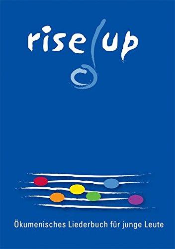 rise up: Ökumenisches Liederbuch für junge Leute