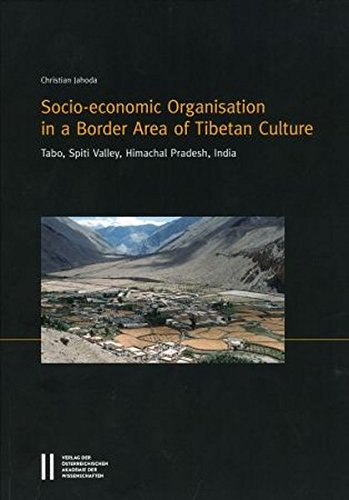 Socio-econonomic Organisation in a Border Area of Tibetan Culture: Tabo, Spiti Valley, Himachal Pradesh, India (Denkschriften der philosophisch-historischen Klasse) (Lieferung In Indien)
