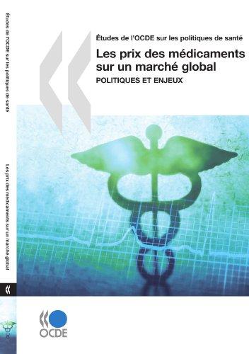 Les prix des médicaments sur un marché global Etudes de l'OCDE sur les politiques de santé