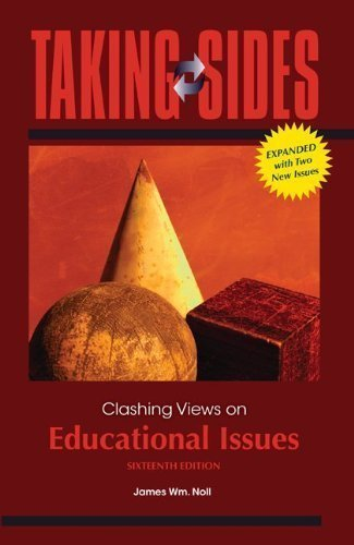 Taking Sides: Clashing Views on Educational Issues, Expanded 16th edition by Noll, James (2011) Paperback
