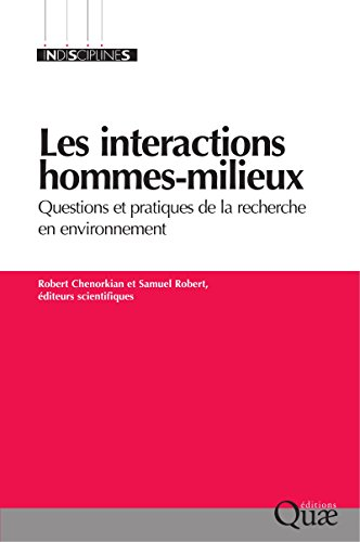 Les interactions hommes-milieux: Questions et pratiques de la recherche en environnement